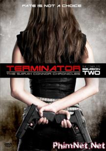 Phim Kẻ Hủy Diệt Ngoại Truyện 2 - Terminator The Sarah Connor Chronicles 2