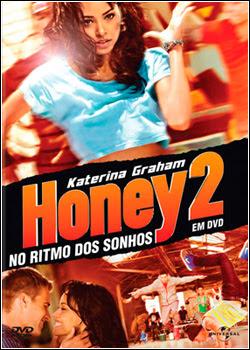 aijsijaijsijaijs Honey 2 – No Ritmo Dos Sonhos   DVDRip   Dual Áudio