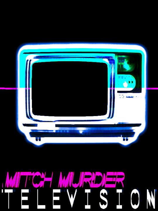 Mitch Murder : Television