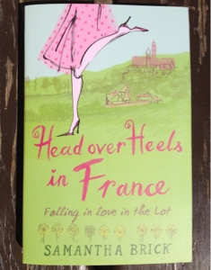 French village diaries Samantha Brick book review Head Over Heels in France