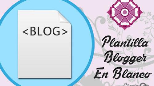 Plantilla Blogger en Blanco