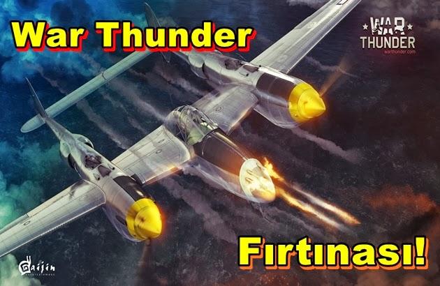 War Thunder Fırtınası!