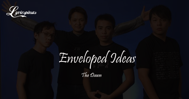 the dawn enveloped ideas lyrics