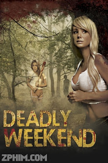 Kỳ Nghỉ Cuối Tuần - Deadly Weekend (2013) Poster