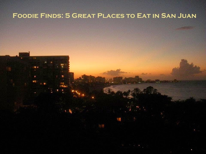Foodie Finds: 5 Great Places to Eat in San Juan