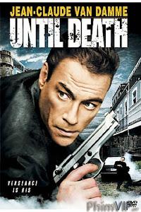 Quyết Tử - Until Death poster