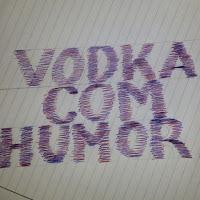 Vodka Com Humor