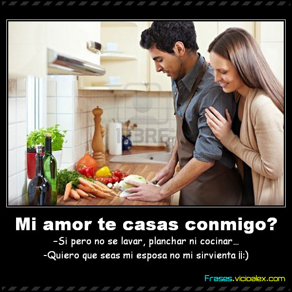 Frases mi amor te casas conmigo si pero no se lavar for Quiero disenar mi cocina