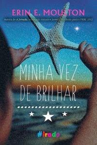 Livro Minha Vez de Brilhar - Erin E. Moulton