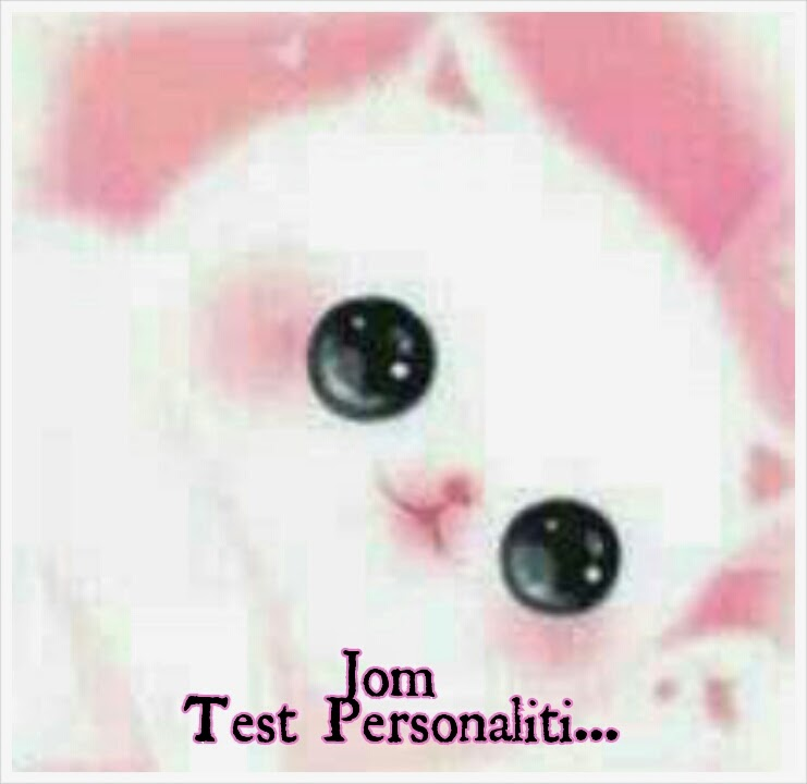 Just 4 Fun: Jom test personaliti kita!
