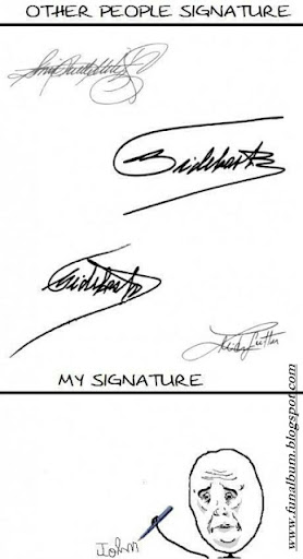 Every body think  about their signatures..