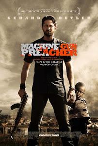 Họng Súng Công Lý - Machine Gun Preacher poster