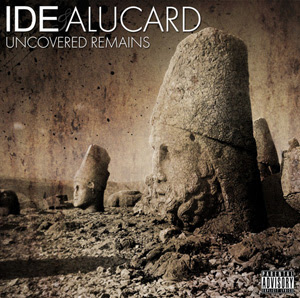 IDE & Alucard - Uncovered Remains