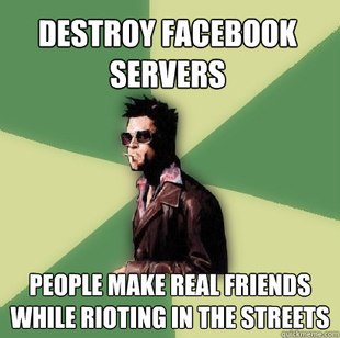 Not so big on the Tyler Durden meme, but this one I liked