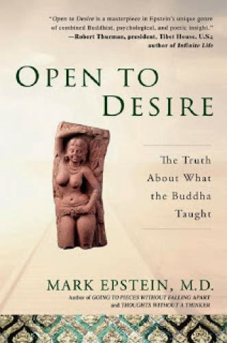 Open To Desire The Truth About What The Buddha Taught Mark Epstein