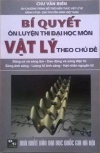 Bí quyết ôn luyện thi ĐH môn Vật Lý -Chu Văn Biên