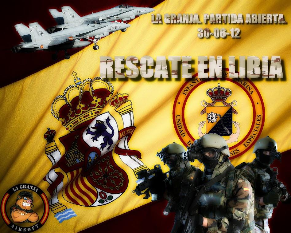 Rescate en Libia.La Granja.Partidas abiertas. 31-06 y 01-07 Titular+dos.