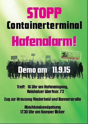 Plakat: »Stopp Containerterminal – Hafenalarm! Demo am 11.9.15 Treff: 16 Uhr am Hafeneingang, Reisholzer Werftstr. 73 ...«