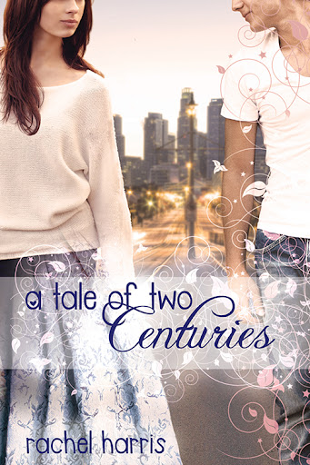 Cover Reveal: A Tale of Two Centuries by Rachel Harris [with excerpt and GIVEAWAY]