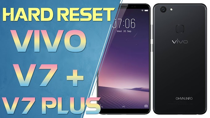 Hướng dẫn Hard Reset Vivo V7+ | V7 Plus