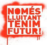 Només lluitant tenim futur