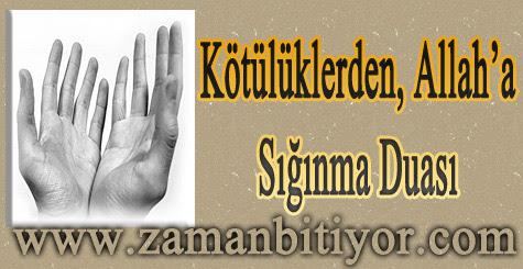 Kötülüklerden Allah'a Sığınma Duası Kötülüklerden Korunma Duası Oku