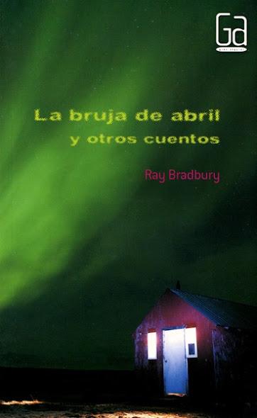 Reseña: La bruja de abril y otros cuentos - Ray Bradbury