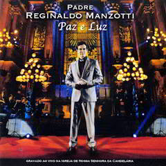 Baixar MP3 Grátis Padre Reginaldo Manzotti Paz e Luz Frente Padre Reginaldo Manzotti   Paz e Luz