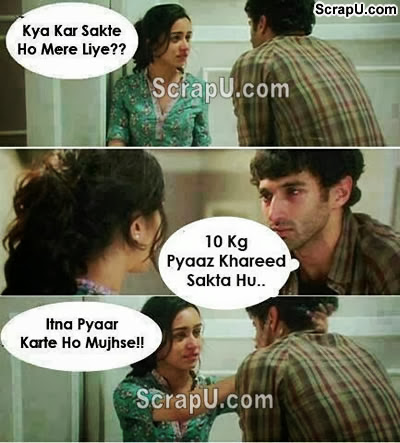 10 Kelo onion khareed sakta hun tumhare liye - Aashiqi2-Funny-Pics pictures