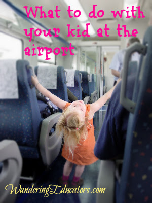 What to do with your kid at the airport