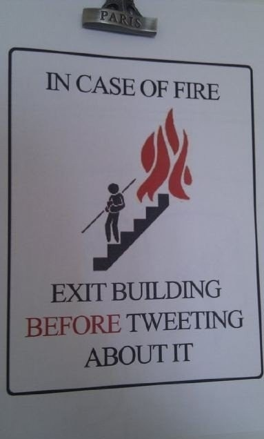 In Case Of Fire, Exit The Building Before Tweeting About It