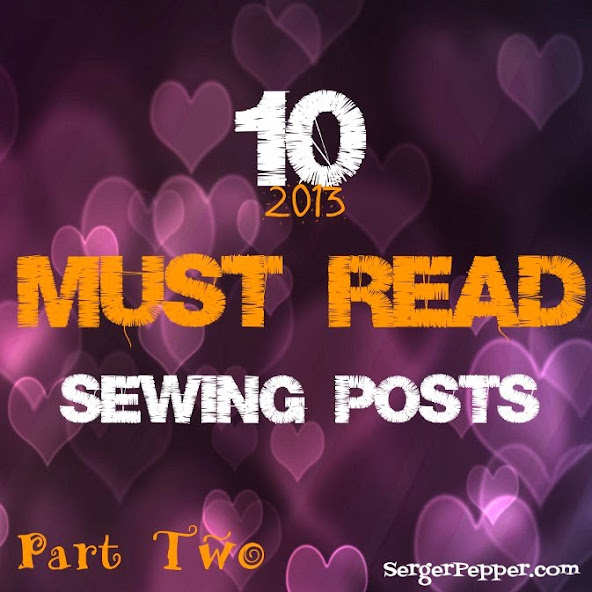 Serger Pepper - 2013 Wrap Up - 5 must read sewing posts - My favorite!