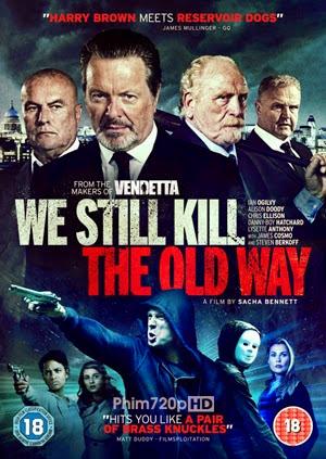 We Still Kill the Old Way - Những kẻ ngông cuồng