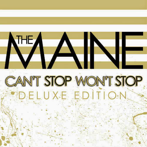 The Maine Can't Stop Won't Stop (Deluxe Edition)