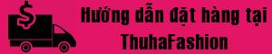 huong-dan-mua-hang-tai-thuhafashion