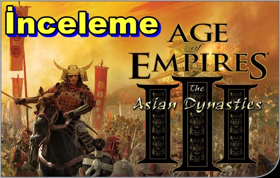 Age Of Empires III(3): The Asian Dynasties İnceleme