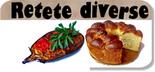 Retete diverse - salate, supe, ciorbe, paste, pizza, antreuri, aperitive, sosuri, aluaturi sarate, conserve, muraturi, gemuri (lista retete)