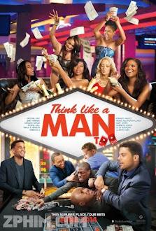 Đàn Ông Đích Thực - Think Like a Man Too (2014) Poster