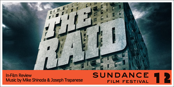 Sundance 2012:  The Raid by Mike Shinoda & Joseph Trapanese (In-Film Score Review)