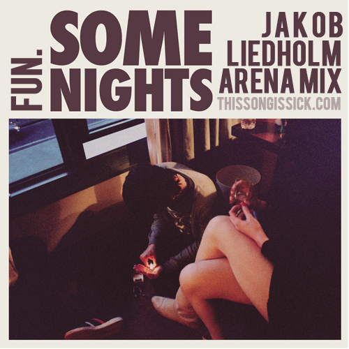 Fun - Some Nights (Jakob Liedholm Arena Mix)