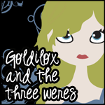 Goldilox and the Three Weres