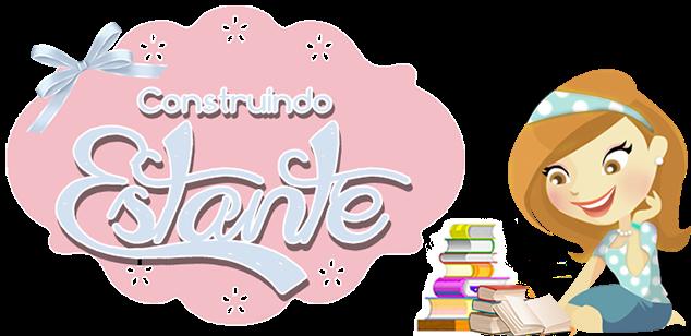 Construindo Estante - Blog Literário