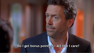 house md quotes do i get bonus points if i act like i care, house md quotes, do i get bonus points if i act like i care, house md, house md funny pictures, house funny, house funny pictures