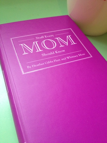 stuff every mom should know review and giveaway