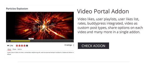 Video likes, user playlists, user likes list, rates, buddypress integrated, video as custom post types, share options on each video and many more in a single addon.