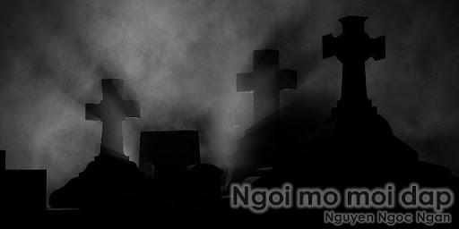 Truyện ma - kinh dị Nguyễn Ngọc Ngạn: Ngôi mộ mới đắp