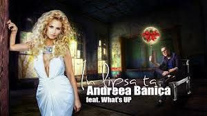 Andreea Banica feat. What's Up - In lipsa ta ( official single ) 2013