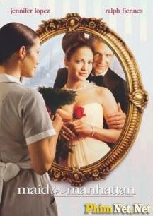 Cô Hầu Phòng Ở Manhattan - Maid In Manhattan - 2002
