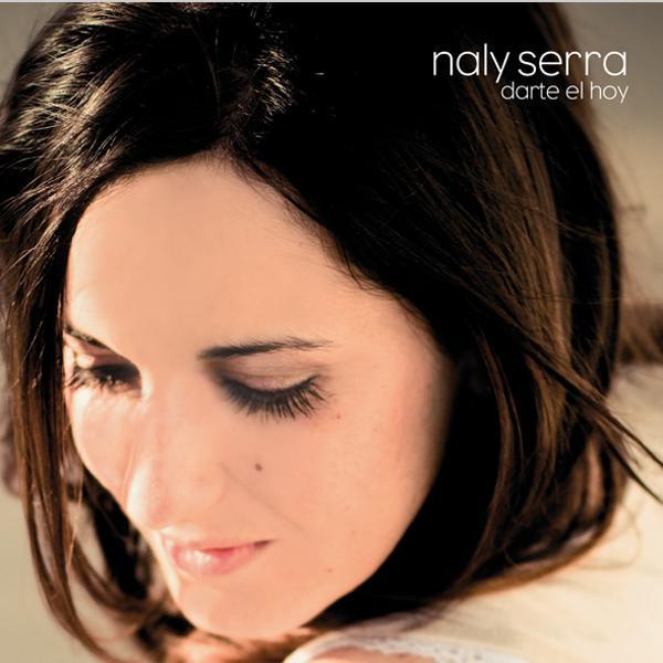 Naly Serra - Darte el Hoy
