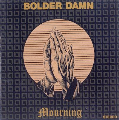 Bolder Damn ~ 1971 ~ Mourning